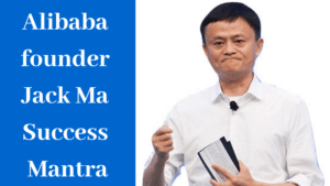 Alibaba founder Jack Ma Success Mantra