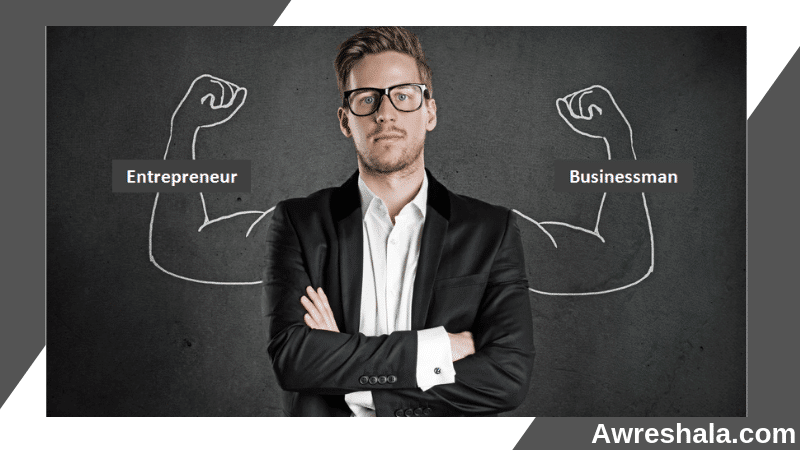 Misconception Between Businessman And Entrepreneur