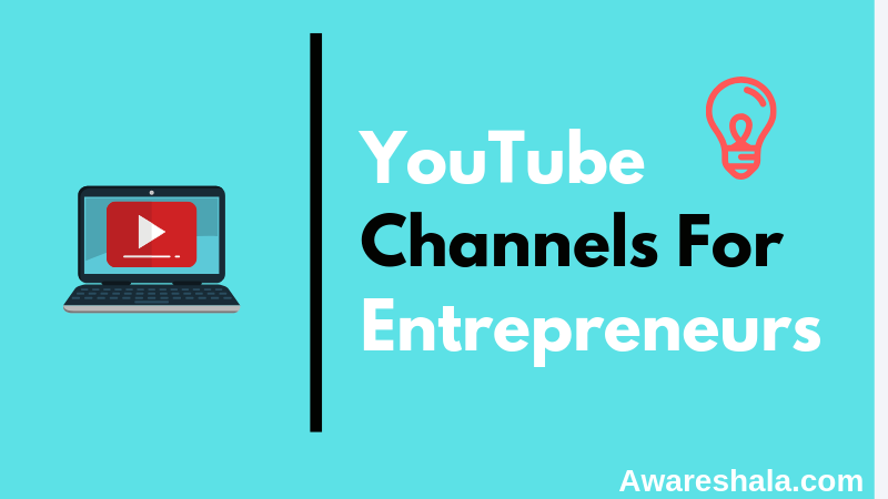 Best YouTube Channels For Entrepreneurs In 2019