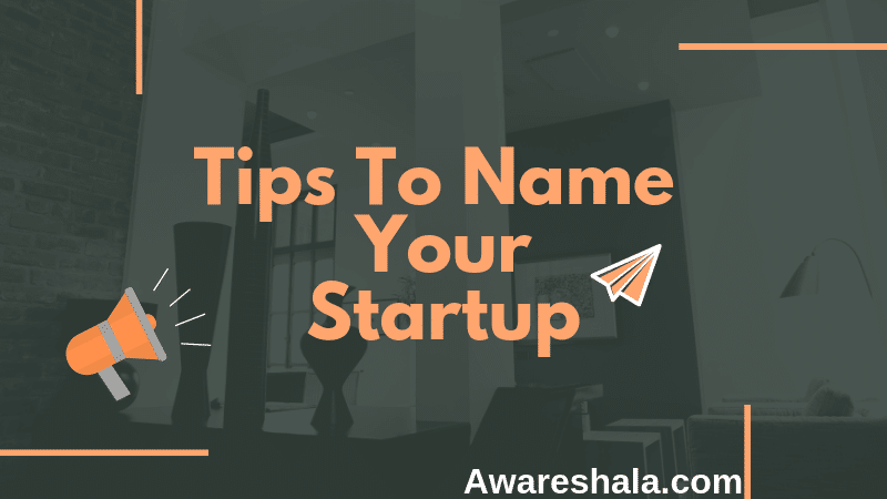 15 Tips To Name Your Startup or Business