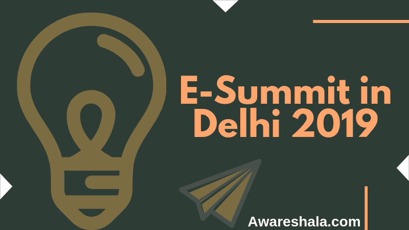 E-Summit in Delhi on 13th & 14th April 2019