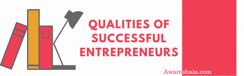 Best Qualities Of Every Successful Entrepreneur